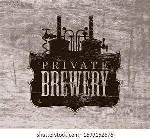 Vector banner in the form of a Private Brewery logo printed on an old wooden background in vintage style. Craft beer production. Suitable for beer house, bar, pub, brewing company, tavern, restaurant