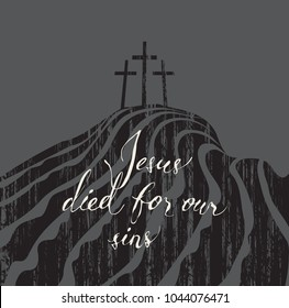Vector banner with with handwritten inscriptions Jesus died for our sins, mount Calvary and crosses
