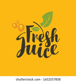 Vector banner, label or logo with calligraphic inscription Fresh juice with green leaves and juice drops on an orange background