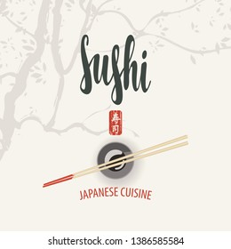 Vector banner or menu with a calligraphic inscription Sushi and chopsticks on a bowl with soy sauce on light background with tree branches. Hieroglyph Sushi. Japanese cuisine