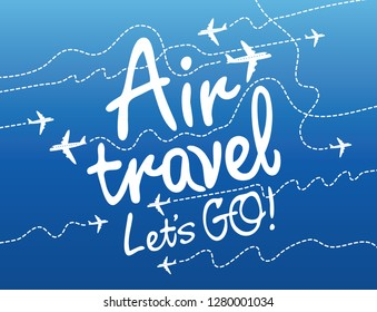 Vector banner on the theme of air travel with handwritten inscriptions, planes and dotted trajectories on the background with blue sky.