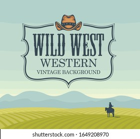 Vector banner on the theme of the Wild West with cowboy hat and emblem. Decorative landscape with green fields, mountains and a silhouette of a rider on a horse. Western vintage background