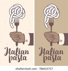 Vector banner for a restaurant with Italian pasta on a fork in hand and a calligraphic inscription, Italian pasta on old paper background