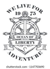 Vector banner with a ship anchor, helm and ribbons with words Ocean of liberty. Black and white illustration, logo or t-shirt design on the theme of travel, adventure and discovery in retro style