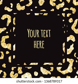 Vector banner with text and golden glitter leopard dots print pattern frame isolated on black background