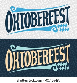 Vector banners for beer festival Oktoberfest: decorative handwritten font for word oktoberfest, hand lettering typography, calligraphy typeface for october fest logo on gray, vintage headline on blue.