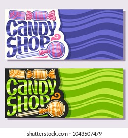 Vector banners for Candy Shop with copy space, 3 wrapped candies in colorful plastic package, original brush typeface for words candy shop, in layouts flyer blue and green waves background for text.