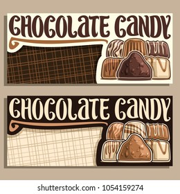 Vector banners for Chocolate Candy with copy space, pile of swiss praline, belgian bonbon covered of milk glaze, sweet dark truffle and chocolate bar, original brush typeface for words chocolate candy