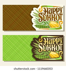 Vector banners for jewish holiday Sukkot with copy space, cards with four species of festive food - ripe citrus etrog, palm branch, arava and myrtle, original brush typeface for words happy sukkot.