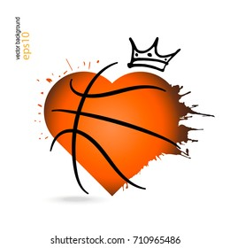 Vector basketball, love, heart with crown. Sketch, hand drawing. Illustration for Valentine's day.