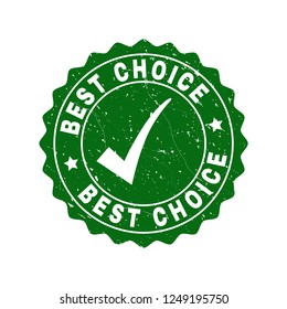 Vector Best Choice grunge stamp seal with tick inside. Green Best Choice imprint with grunge surface. Round rubber stamp imprint.