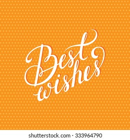 Vector best wishes card. Beautiful calligraphy for your design.It can be used for card, label, poster, sticker.