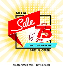 Vector big sale banner. Mega sale, up to 75 % off. Red blue special offer only this weekend. Template design with best choice symbol on yellow striped background. Gesture of hand.
