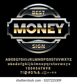 Vector Black Metal Sign Best Money. Set of reflective Golden Alphabet Letters, Numbers and Symbols