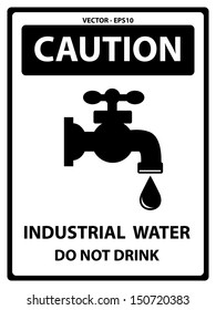 Vector : Black and White Caution Plate For Safety Present By Caution and Industrial Water Do Not Drink Text With Tap Water Or Water Supply Sign Isolated on White Background