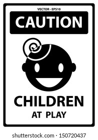 Vector : Black and White Caution Plate For Safety Present By Caution and Children At Play Text With Children Sign Isolated on White Background