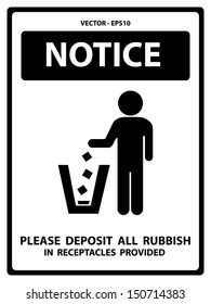 Vector : Black and White Notice Plate For Safety Present By Notice and Please Deposit All Rubbish In Receptacles Provided Text With Littering Sign Isolated on White Background