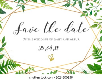 Vector botanical Wedding floral save the date, invite card elegant, modern design with natural forest green fern leaves, greenery herbs plants border and golden, luxury geometrical print on background