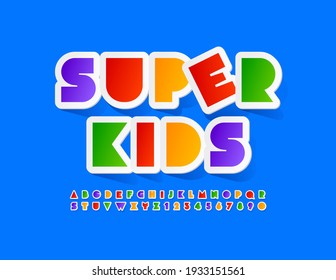 Vector bright banner Super Kids. Colorful sticker Font. Abstract style Alphabet Letters and Numbers set