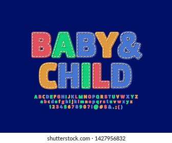 Vector bright emblem Baby & Child. Fabric texture Font. Set of colorful denim Alphabet Letters, Numbers and Symbols