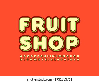 Vector bright emblem Fruit Shop with set of Alphabet Letters and Numbers. Trendy style Font