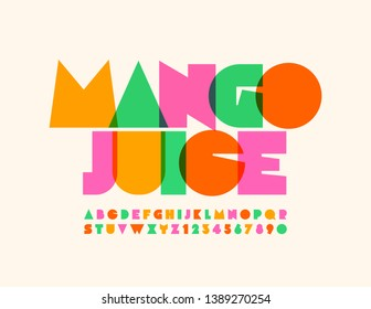 Vector bright emblem Mango Juice with transparent creative Font. Colorful Uppercase Alphabet Letters and Numbers