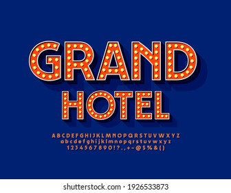 Vector bright glowing poster Grand Hotel. Illuminated light bulbs Alphabet Letters, Numbers and Symbols. Chic vintage Font with Lamp.