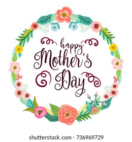 Vector bright illustration of cute floral wreath and hand drawn letters Happy Mother's Day.