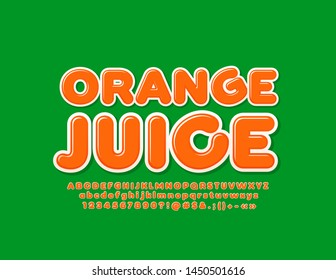 Vector bright logo Orange Juice with Alphabet Letter, Numbers and Symbols. Creative modern Font