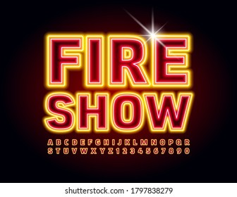 Vector bright poster Fire Show. For for Event, Entertainment, Party. Neon Alphabet Letters and Numbers
