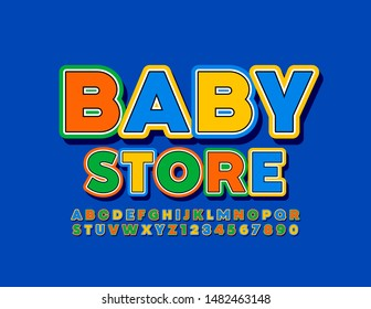 Vector bright sign Baby Store. Modern Uppercase Font. Colorful Alphabet Letters and Numbers