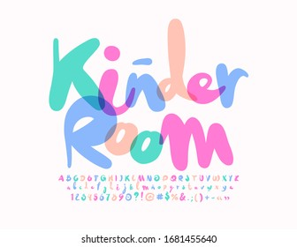 Vector bright sign Kinder Room. Creative colorful Font. Artistic Alphabet Letters and Numbers