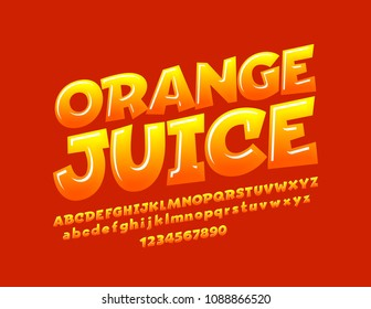 Vector bright sign Orange Juice. Children style Font. Funny glossy Alphabet Letters, Numbers and Symbols