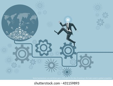 Vector businessman runs and driven gears of thought to the idea of working in a competitive global market to trade flat design