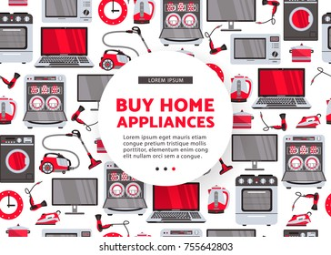 vector buy home appliance advertising poster design. Gas stove, dishwasher, washing machine, electric kettle or teapot, hair dryer, iron, vacuum cleaner, laptop, monitor clock, fridge seamless pattern