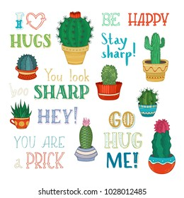 Vector cacti and hand-written lettering. Cactuses and succulents in flower pots. Hand-drawn cartoon plants and lettering. I like hugs. You look sharp. You are prick. Go hug me! Stay sharp! Be happy!