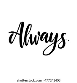 Vector calligraphy. Always poster or card. Grey Letters on the White Background