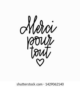 Vector calligraphy design thank you for everything in French. Merci pour tout lettering for prints, posterd, banners