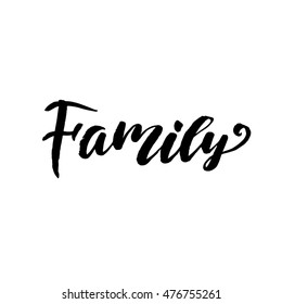Vector calligraphy. Family  poster or card. Grey Letters on the White Background