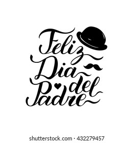 Vector calligraphy Feliz Dia Del Padre, translated Happy Father's Day for greeting card, festive poster etc.