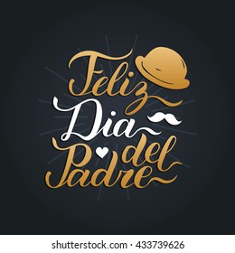 Vector calligraphy Feliz Dia Del Padre, translated Happy Father's Day for greeting card, festive poster etc on black background.