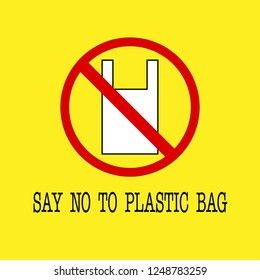 Vector, campaign for saving the world. Icon with text, say no to plastic bag, and yellow background for obviousness