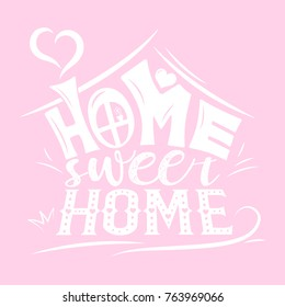 Vector card with cute abstract house. Handwriting lettering with Inspirational phrase Home sweet home on pink backgr. Calligraphic design for invitation or greeting card, prints on t-shirts or posters