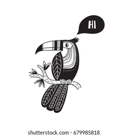 Vector card with cute black and white toucan in boho style saying hi. Can be printed and used as greeting card, placard, poster, invitation, banner, etc
