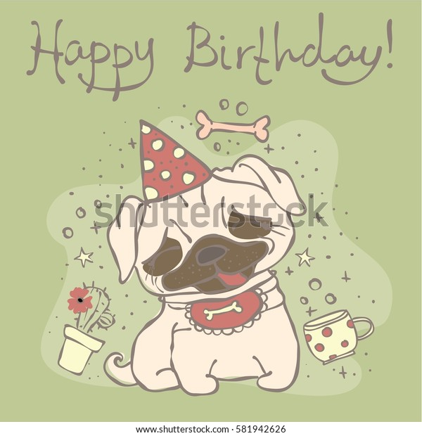 Vector card with cute pug puppy and hand drawn text - Happy birthday