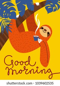 Vector card with cute sloth character and coffee cup. Good morning poster.