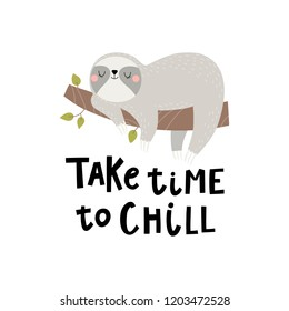 Vector card with cute sloth and text take time to chill.