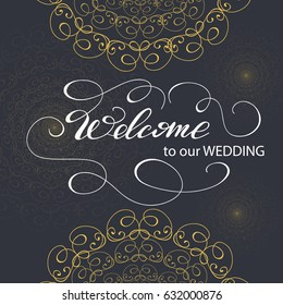 """Vector card design with lettering """"Welcome to our Wedding""""."""