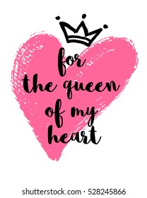 Vector card with a hand drawn heart, crown and For the queen of my heart message.  Hand drawn Illustration for Valentines day background.