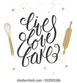 Vector card with hand drawn unique typography design element for greeting cards, decoration, prints and posters. Live, love, bake with kitchen tools, handwritten lettering, modern brush calligraphy